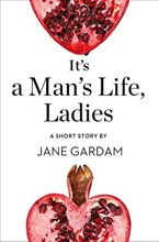 It's a Man's Life, Ladies: A Short Story from the collection, Reader, I Married Him eBook  by Jane Gardam