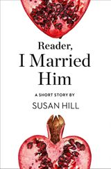 Reader, I Married Him: A Short Story from the collection, Reader, I Married Him