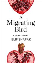 A Migrating Bird: A Short Story from the collection, Reader, I Married Him eBook  by Elif Shafak