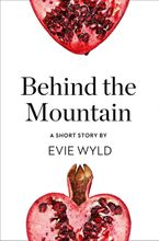 Behind the Mountain: A Short Story from the collection, Reader, I Married Him eBook  by Evie Wyld