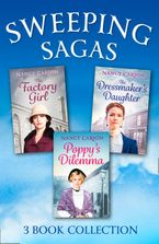 The Sweeping Saga Collection: Poppy's Dilemma, The Dressmaker's Daughter, The Factory Girl eBook DGO by Nancy Carson