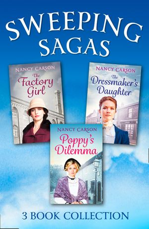 The Sweeping Saga Collection: Poppy's Dilemma, The Dressmaker's Daughter, The Factory Girl book image