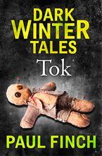 Tok (Dark Winter Tales) - Paul Finch