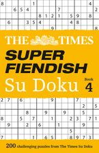 The Times Super Fiendish Su Doku Book 4: 200 challenging puzzles from The Times Paperback  by The Times Mind Games