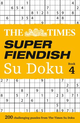 The Times Super Fiendish Su Doku Book 4: 200 challenging puzzles from The Times (The Times Su Doku)