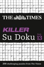 The Times Killer Su Doku Book 13: 200 challenging puzzles from The Times (The Times Killer) Paperback  by The Times Mind Games