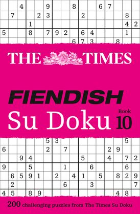 The Times Fiendish Su Doku Book 10: 200 challenging puzzles from The Times (The Times Su Doku)