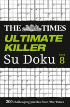 The Times Ultimate Killer Su Doku Book 8: 200 challenging puzzles from The Times Paperback  by The Times Mind Games