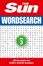 The Sun Wordsearch Book 3: 300 fun puzzles from Britain's favourite newspaper Paperback  by The Sun