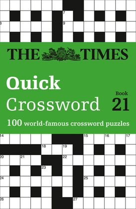 The Times Quick Crossword Book 21: 100 world-famous crossword puzzles from The Times2 (The Times Crosswords)