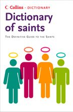 Saints: The definitive guide to the Saints (Collins Dictionary of) eBook  by Martin Manser