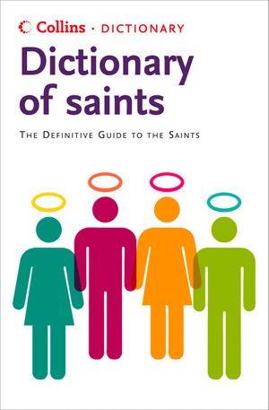 Saints: The definitive guide to the Saints (Collins Dictionary of) book image