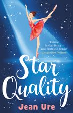 Jean Ure - Star Quality (Dance Trilogy, Book 2)
