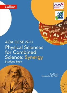AQA GCSE Physical Sciences for Combined Science: Synergy 9-1 Student Book (GCSE Science 9-1)