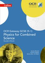 OCR Gateway GCSE Physics for Combined Science 9-1 Student Book (GCSE Science 9-1) Paperback  by Sandra Mitchell