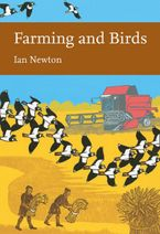 Farming and Birds (Collins New Naturalist Library, Book 135) - Ian Newton