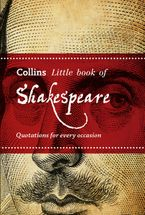 Shakespeare: Quotations for every occasion (Collins Little Books) Paperback  by John Mannion