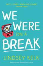We Were On a Break - Lindsey Kelk