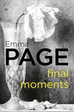 Final Moments eBook  by Emma Page