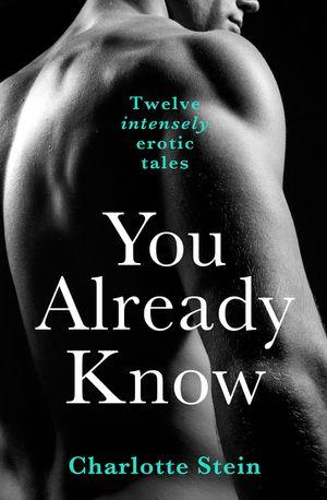 You Already Know: Twelve Erotic Stories book image