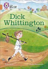 Dick Whittington: Band 12/Copper (Collins Big Cat)
