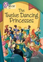 The Twelve Dancing Princesses: Band 13/Topaz (Collins Big Cat) Paperback  by Mara Bergman