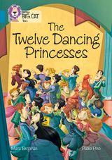The Twelve Dancing Princesses: Band 13/Topaz (Collins Big Cat)