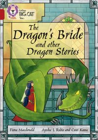 the-dragons-bride-and-other-dragon-stories-band-14ruby-collins-big-cat