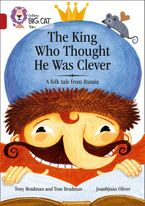 The King Who Thought He Was Clever: A Folk Tale from Russia: Band 14/Ruby (Collins Big Cat) Paperback  by Tony Bradman