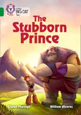 The Stubborn Prince: Band 15/Emerald (Collins Big Cat)