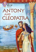 Antony and Cleopatra: Band 17/Diamond (Collins Big Cat) Paperback  by John Dougherty