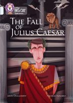 The Fall of Julius Caesar: Band 17/Diamond (Collins Big Cat) Paperback  by John Dougherty