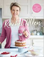 Home Baking Hardcover  by Rachel Allen
