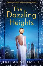 Katharine McGee - The Dazzling Heights (The Thousandth Floor, Book 2)