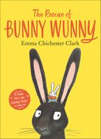 The Rescue of Bunny Wunny eBook  by Emma Chichester Clark
