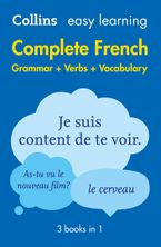 Easy Learning French Complete Grammar, Verbs and Vocabulary (3 books in 1) eBook  by Collins Dictionaries