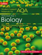 AQA A Level Biology Year 1 & AS Topics 1 and 2: Biological materials, Cells (Collins Student Support Materials)