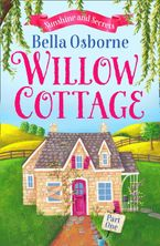 Willow Cottage – Part One: Sunshine and Secrets (Willow Cottage Series) eBook DGO by Bella Osborne