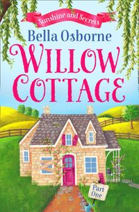 willow-cottage-part-one-sunshine-and-secrets-willow-cottage-series