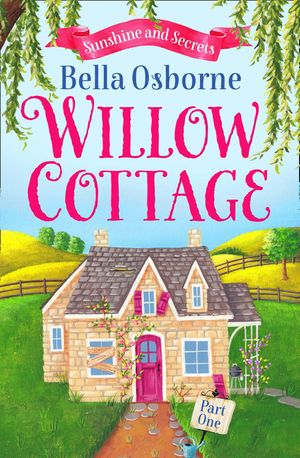 Willow Cottage – Part One: Sunshine and Secrets (Willow Cottage Series) book image