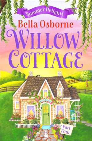 Willow Cottage – Part Four: Summer Delights (Willow Cottage Series) book image