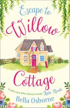 Escape to Willow Cottage: The brilliant, laugh-out-loud romcom you need to read in autumn 2018 (Willow Cottage Series) Paperback  by Bella Osborne