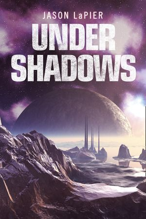 Under Shadows (The Dome Trilogy, Book 3) book image