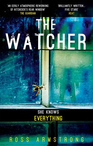 The Watcher: A dark addictive thriller with the ultimate psychological twist - Ross Armstrong