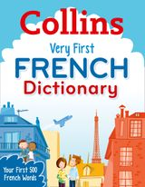 Collins Very First French Dictionary (Collins Primary Dictionaries)