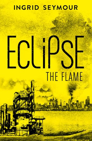 Eclipse the Flame (Ignite the Shadows, Book 2) book image