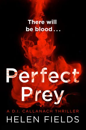 Perfect Prey: The twisty new crime thriller you need to read in 2017 (A DI Callanach Thriller, Book 2) book image