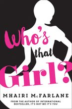 Who's That Girl? Paperback  by Mhairi McFarlane