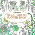 Great British Flower Show Paperback  by Harriet Popham