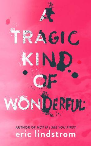 Cover image - A Tragic Kind Of Wonderful